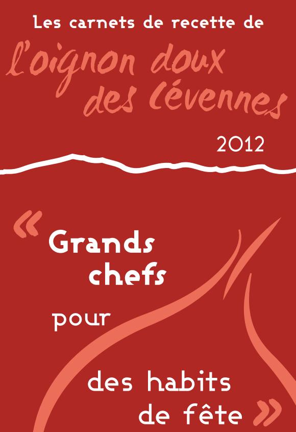Le carnet de recettes 2012: grands chefs pour des habits de fête