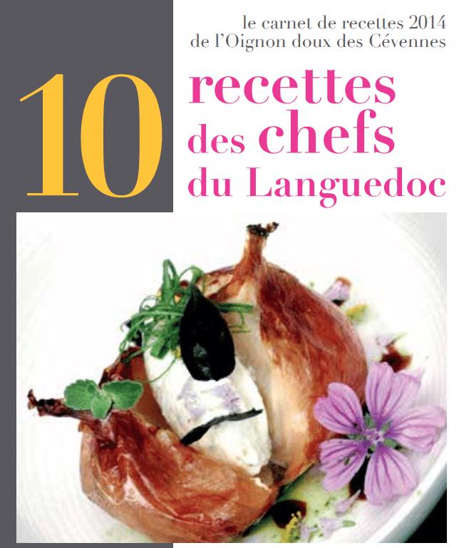 Le carnet de recettes 2014: 10 recettes des chefs du Languedoc